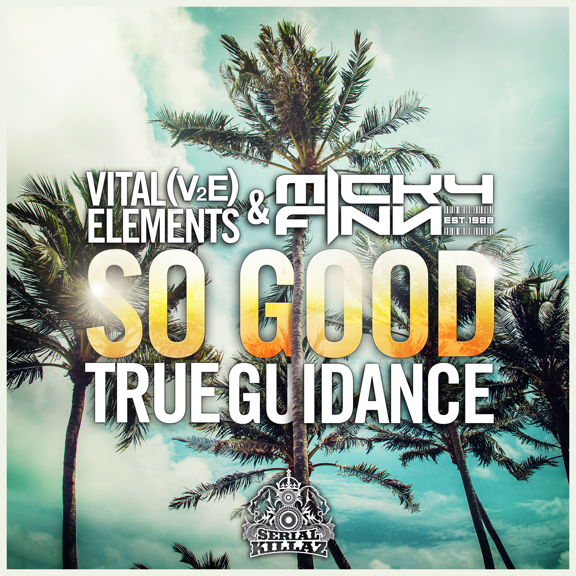 Vital Elements & Micky Finn - So Good / True Guidance